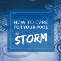 The Complete Checklist for Pool Care in a Storm