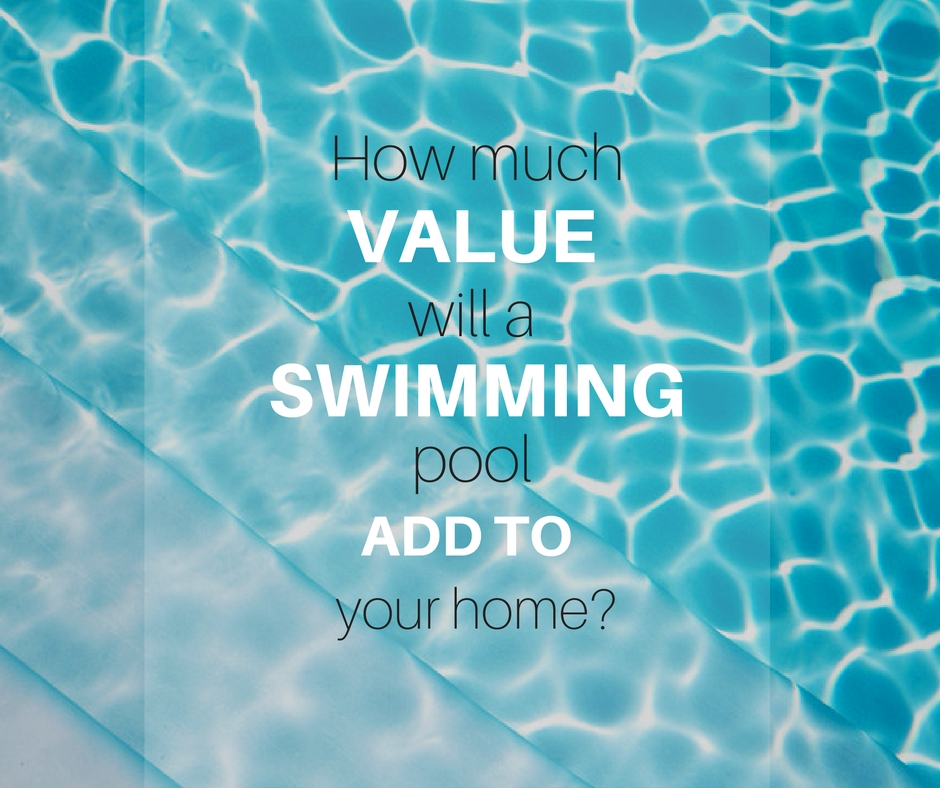 How Much Value Will A Swimming Pool Add To Your Home