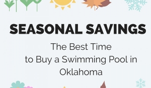 Seasonal Savings: The Best Time to Buy a Pool in Oklahoma