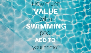 How Much Value Will a Swimming Pool Add to Your Home?